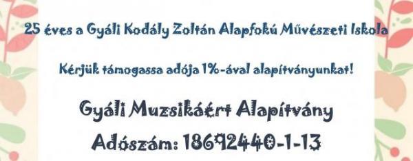 Gyáli Kodály Zoltán AMI, Alapfokú Művészeti Iskola, Gyál, Adó 1%-a, 1%, rendelkezzen, Gyáli Muzsikáért Alapítvány