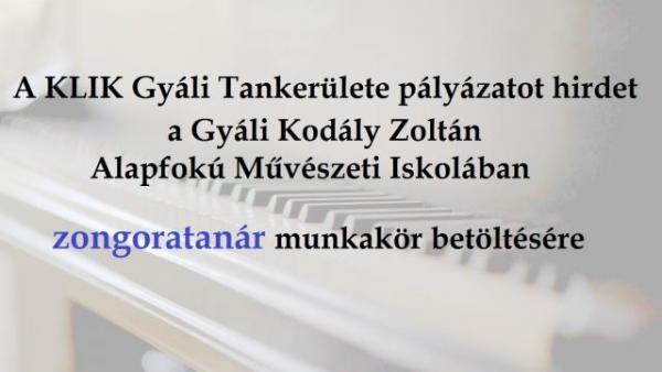 zongoratanár, Gyál, álláshirdetés, pályázat, Gyáli Kodály Zoltán AMI, Klik, zeneiskola