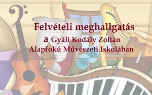 Gyál, zeneiskola, Gyáli Kodály Zoltán AMI, felvételi, meghallgatás, fuvola, furulya, hegedű, zongora